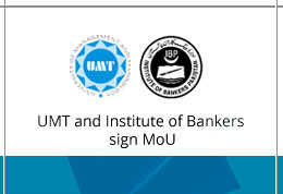 UMT and Institute of Bankers sign MoU to facilitate UMT students in obtaining JAIBP qualification.