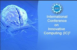 1st International Conference on Innovative Computing (IC)2 to be Held on September 23-24, 2016