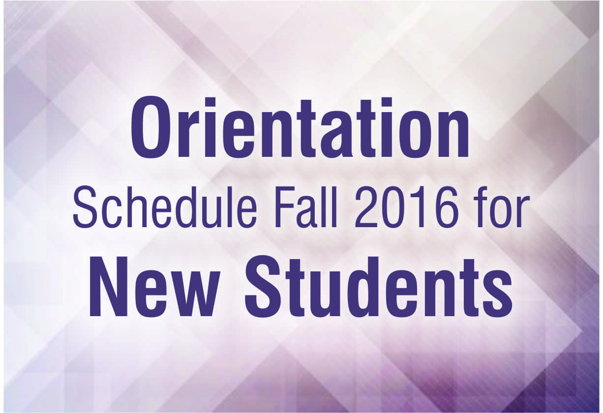 Orientation Schedule Fall 2016 For New Students
